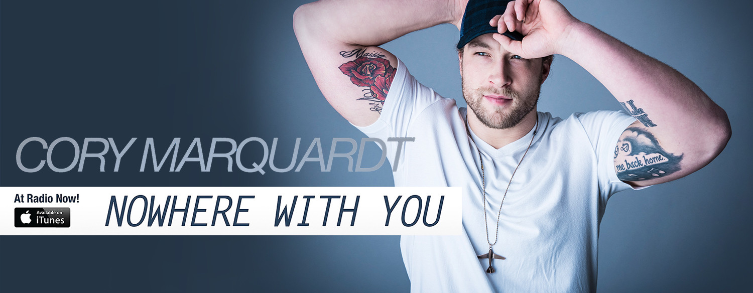 Cory Marquardt Single Release Nowhere With You