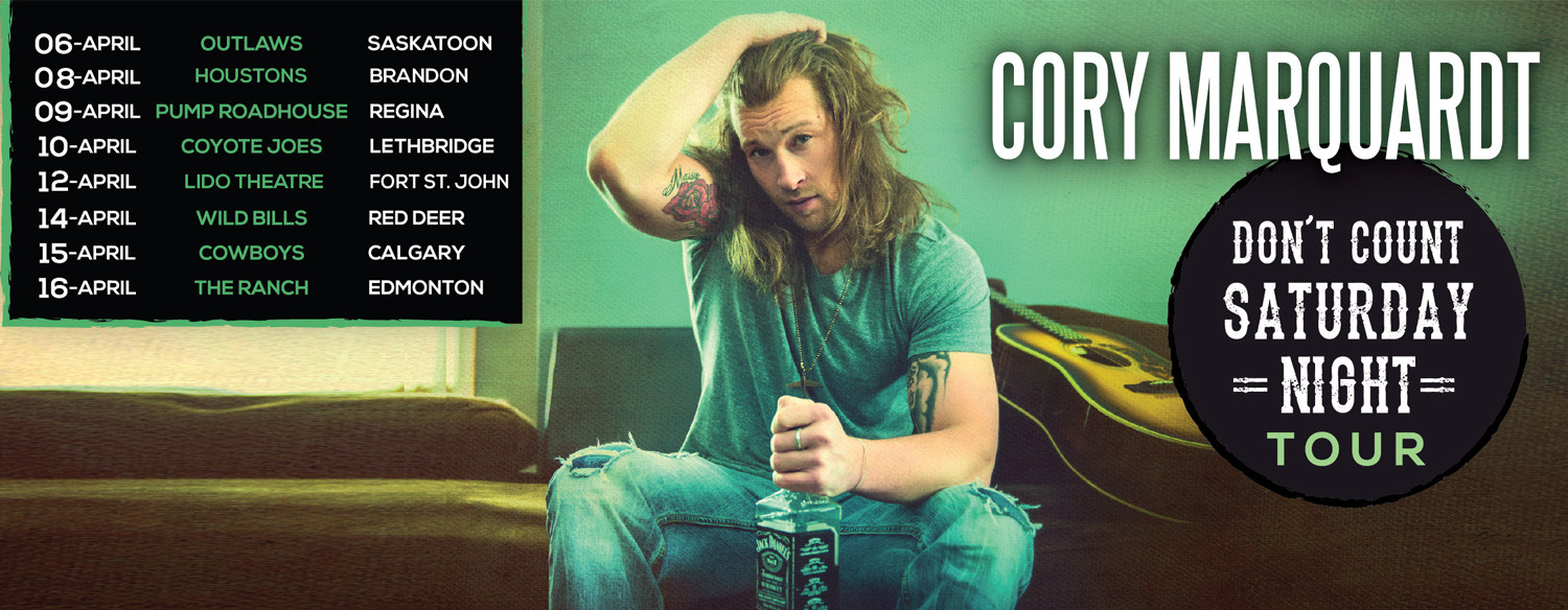 Cory Marquardt - Don't Count Saturday Night Tour